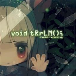 void tRrLM(); //Void Terrarium (EU)