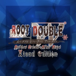 Root Double -Before Crime * After Days- Xtend Edition