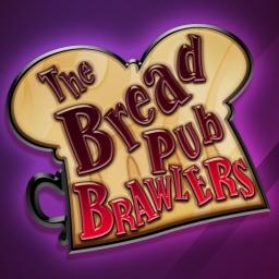 The Bread Pub Brawlers