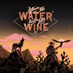 Where the Water Tastes Like Wine (EU)