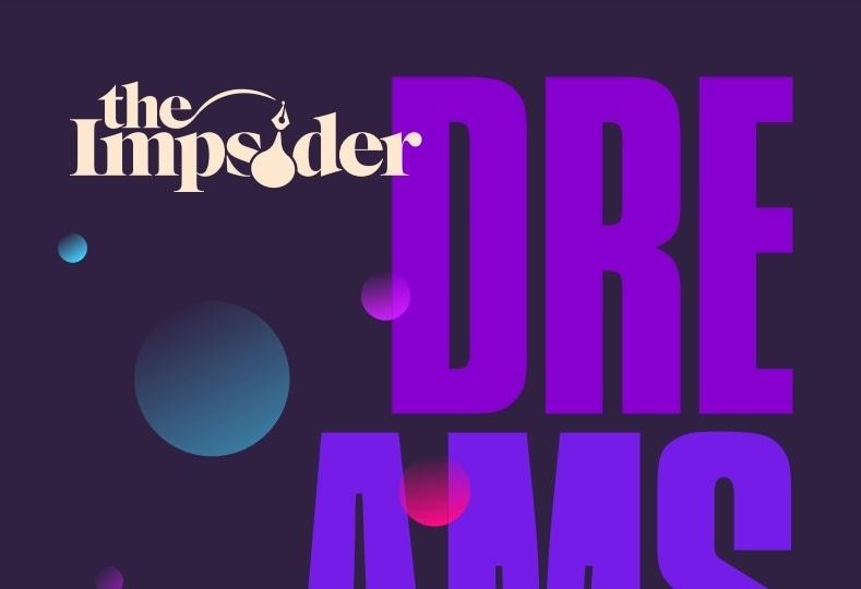 Dreams the impsider