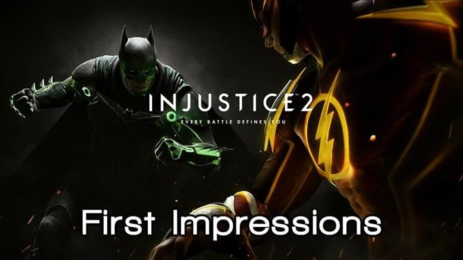 Injustice 2 First Impressions