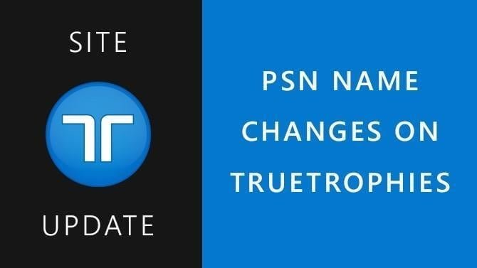 PSN Name Changes on TrueTrophies