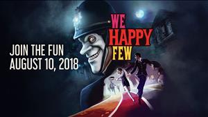 We Happy Few Release Date Announced With Story Trailer