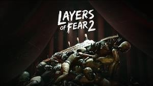 Layers of Fear 2 Trophy List Revealed