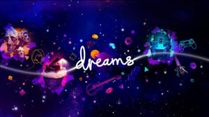 "PSVR Support for Dreams is ""nearly done"" and there are no current plans for a PS5 release"