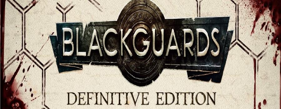 Blackguards – Definitive Edition