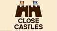 Close Castles