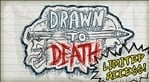Drawn to Death: Limited Access