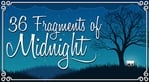 36 Fragments of Midnight (Asia)