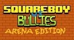 Squareboy vs Bullies Arena Edition (Asia)