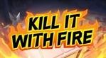 Kill It With Fire (EU)